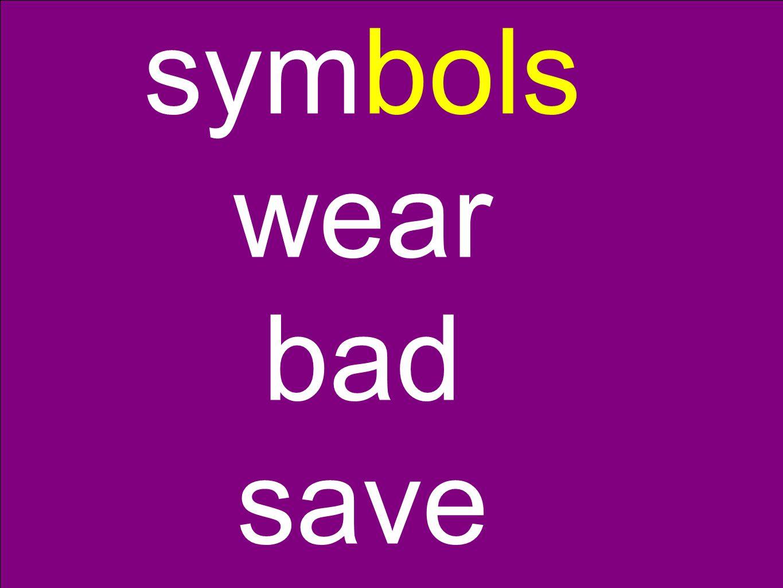 symbols wear bad save