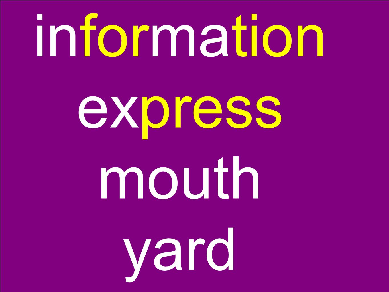 information express mouth yard