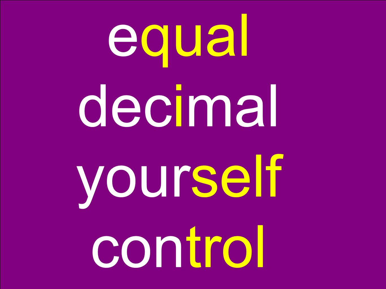 equal decimal yourself control