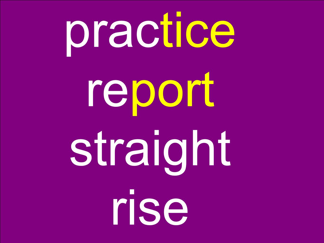 practice report straight rise