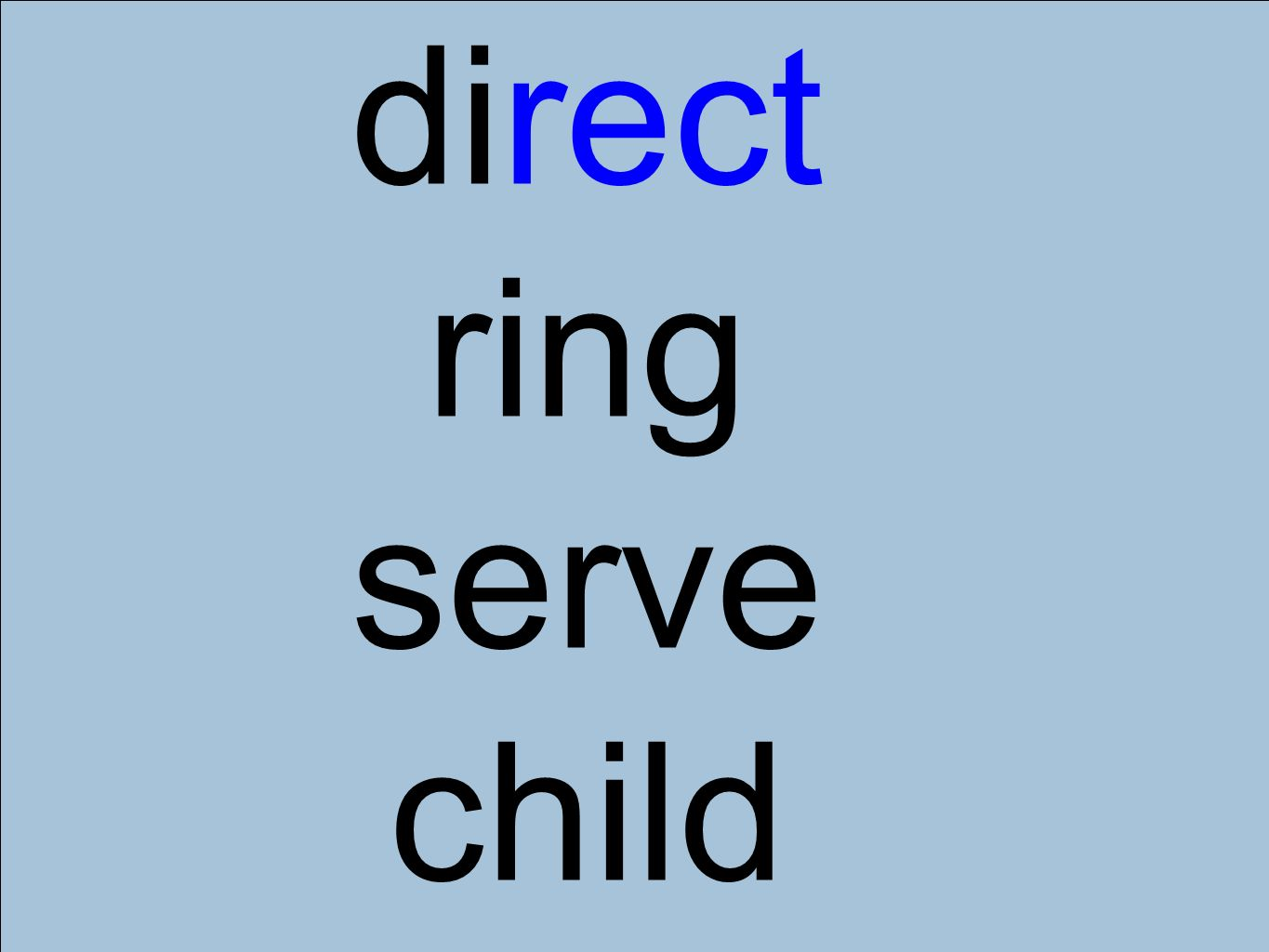 direct ring serve child