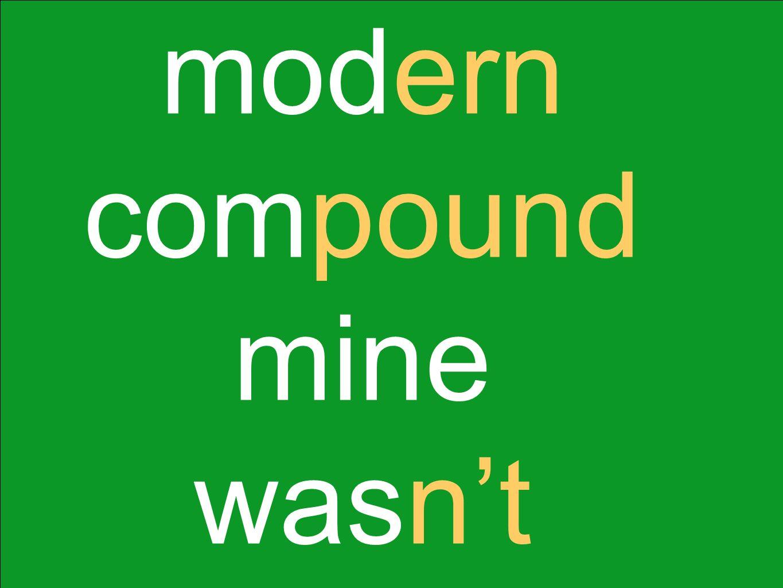 modern compound mine wasn't