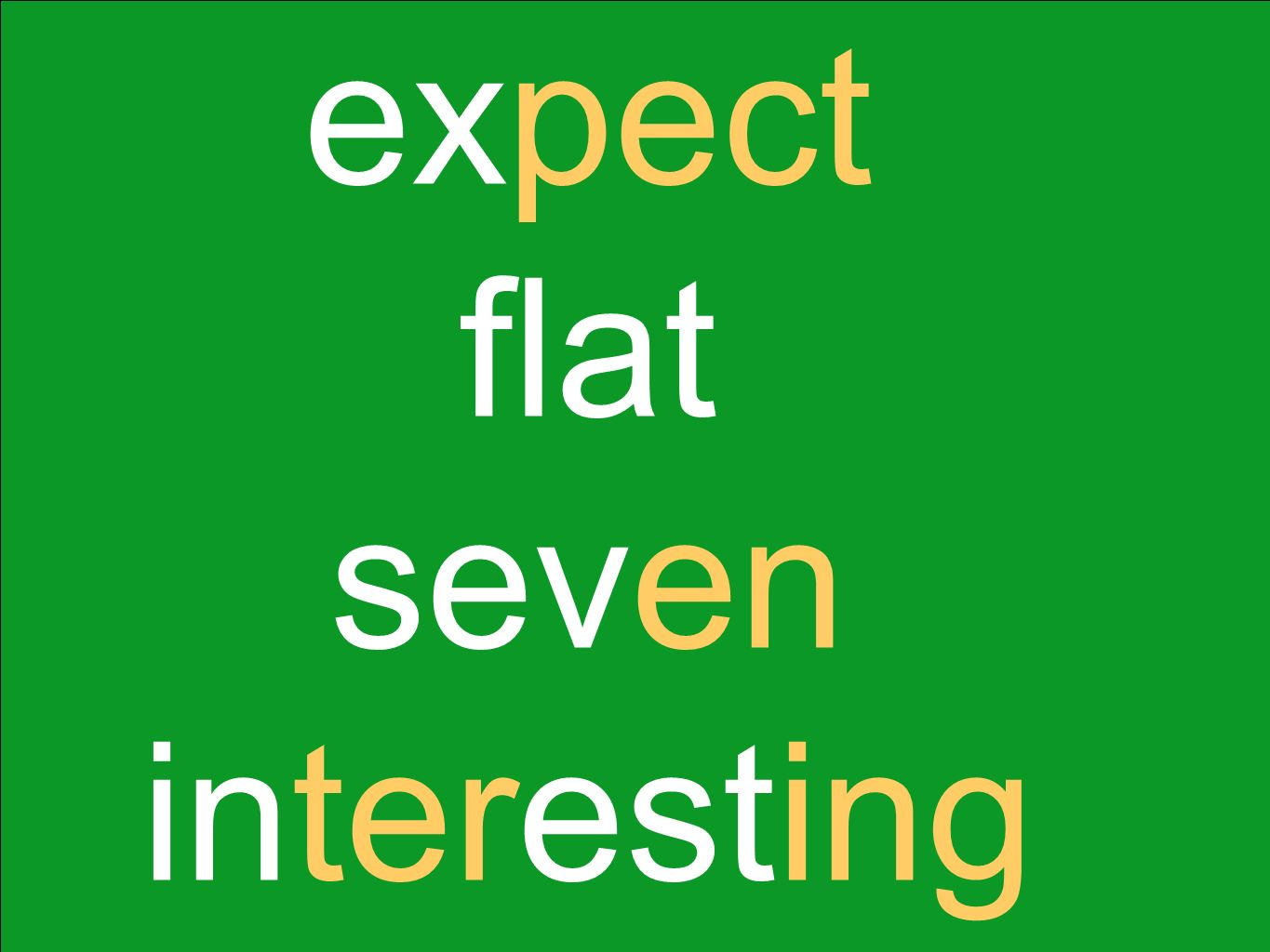 expect flat seven interesting