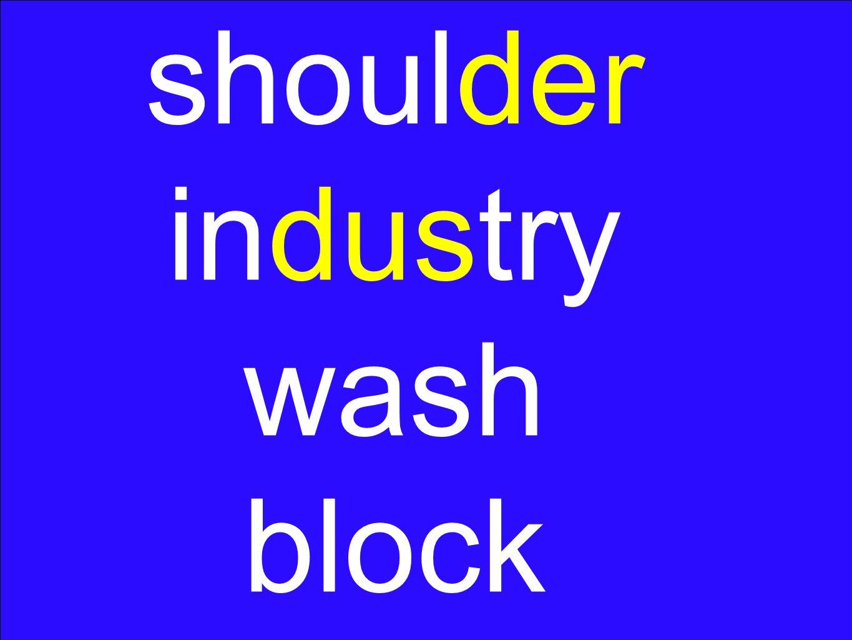 shoulder industry wash block