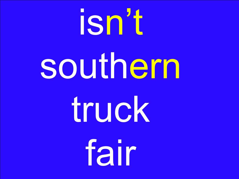isn't southern truck fair