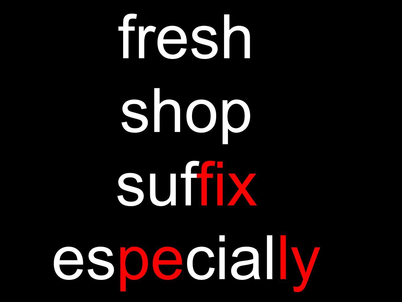 fresh shop suffix especially