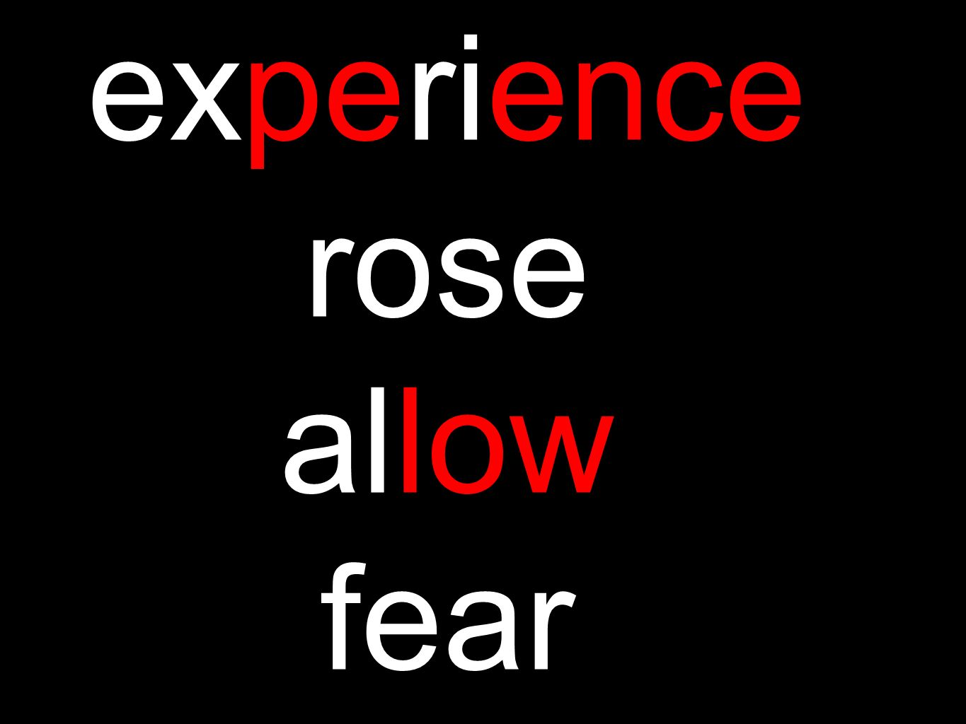 experience rose allow fear