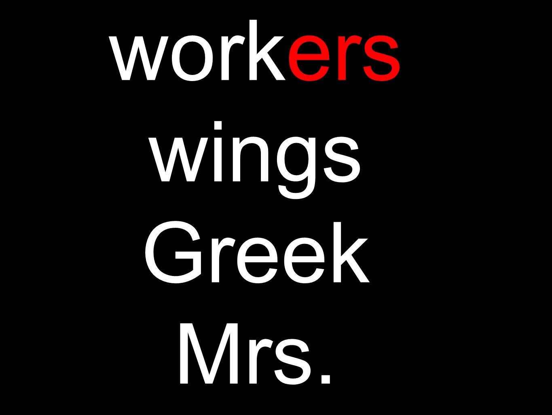 workers wings Greek Mrs.