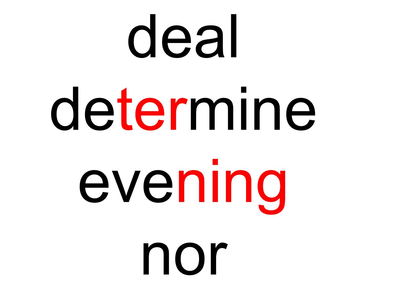 deal determine evening nor