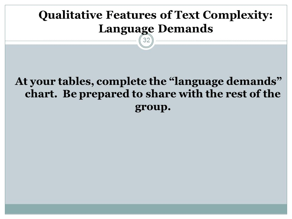 Qualitative Features of Text Complexity: Language Demands