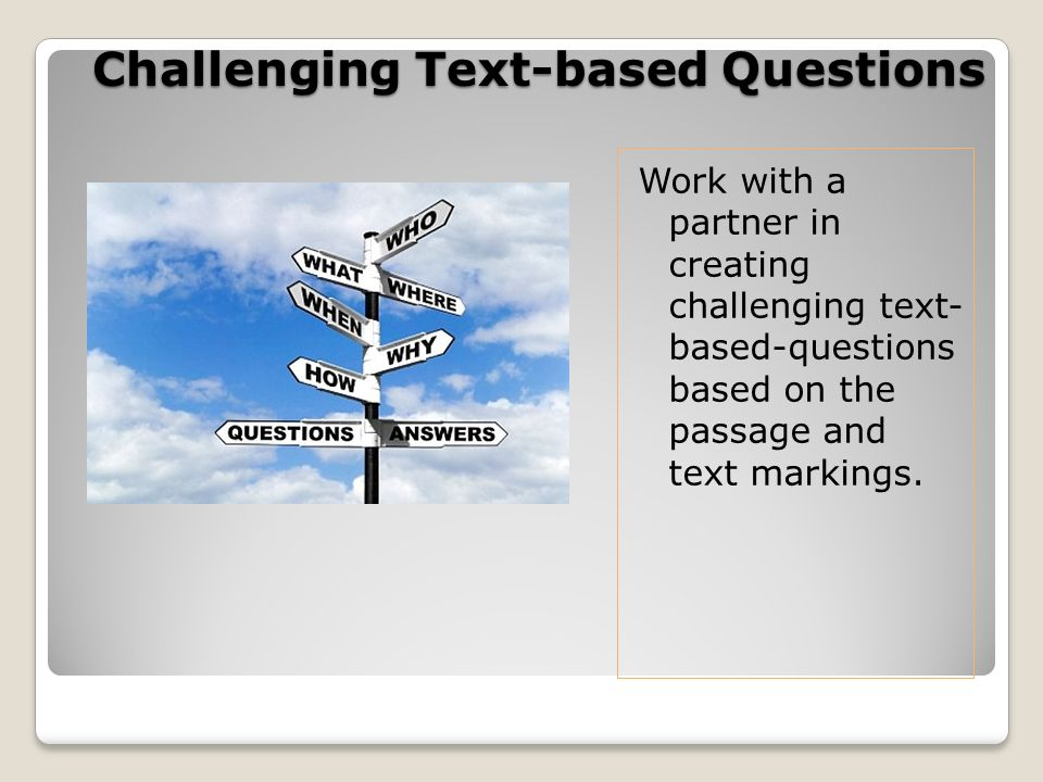 Challenging Text-based Questions