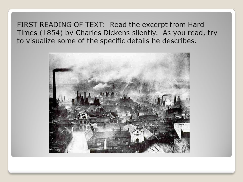 FIRST READING OF TEXT: Read the excerpt from Hard Times (1854) by Charles Dickens silently.