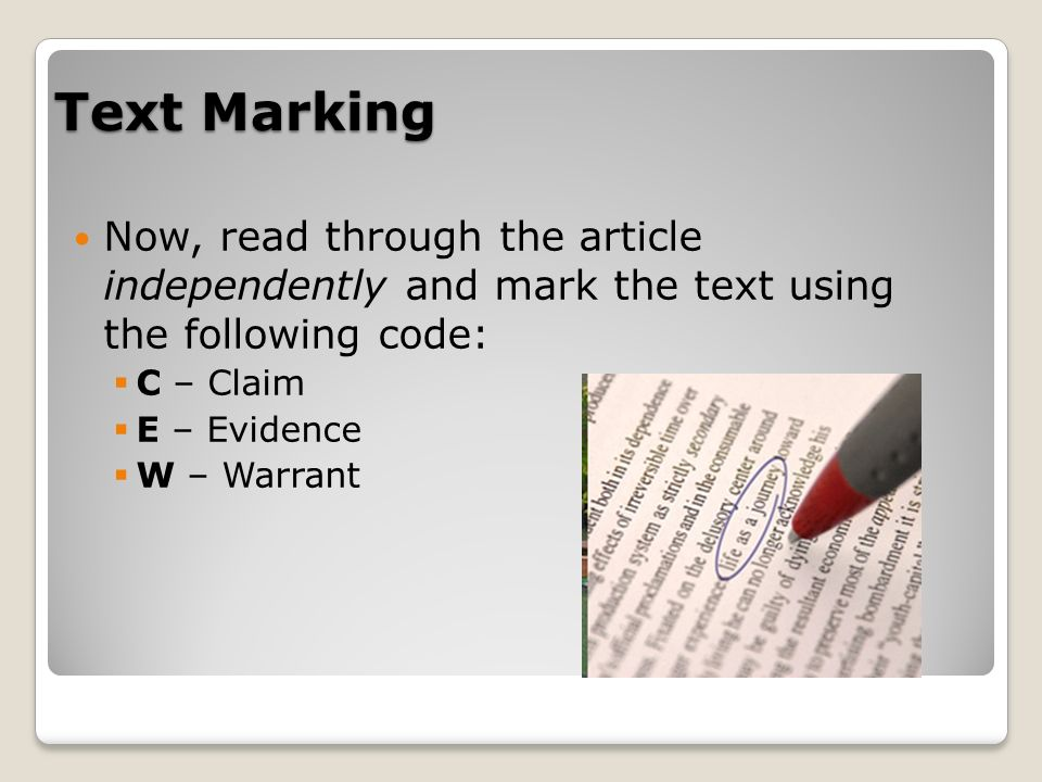 Text Marking Now, read through the article independently and mark the text using the following code: