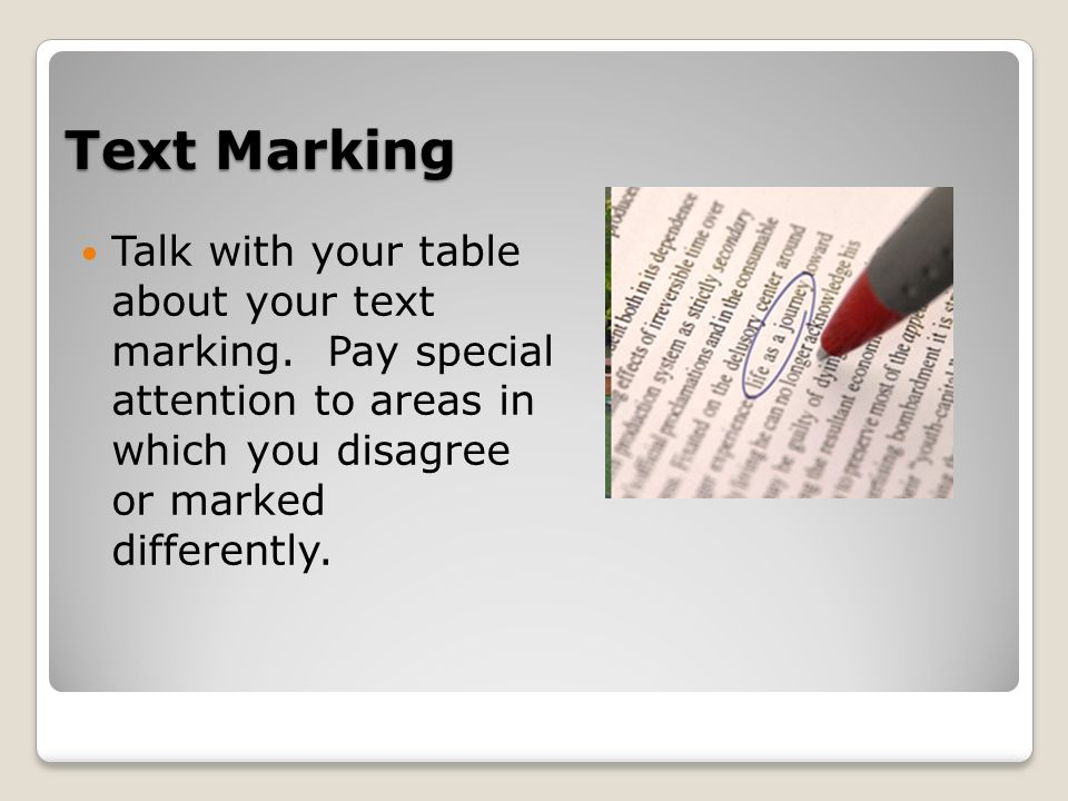 Text Marking Talk with your table about your text marking.