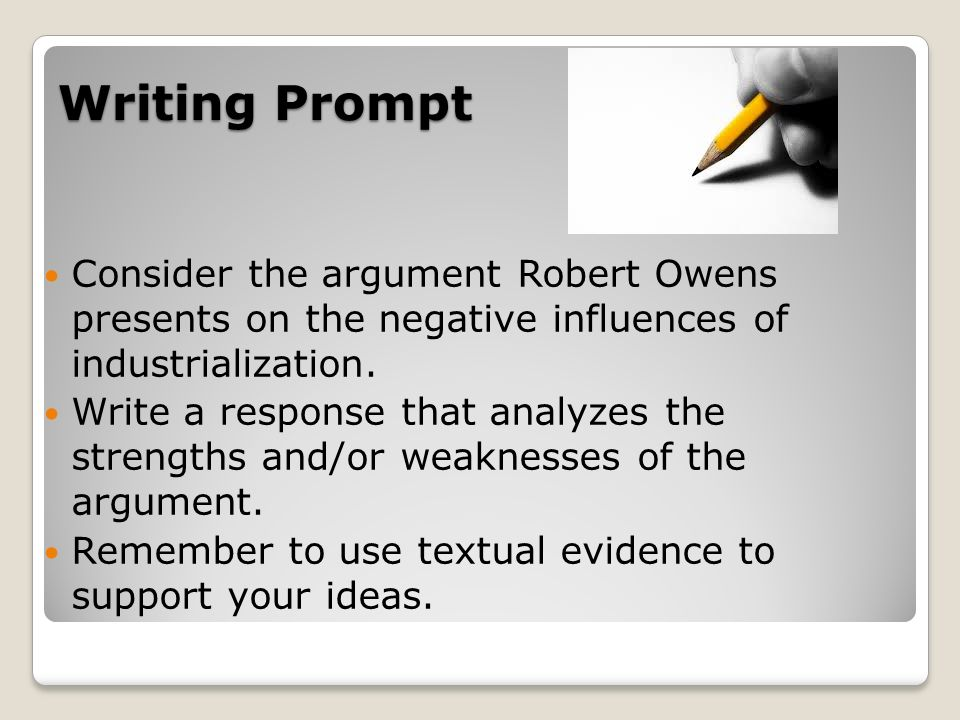 Writing Prompt Consider the argument Robert Owens presents on the negative influences of industrialization.