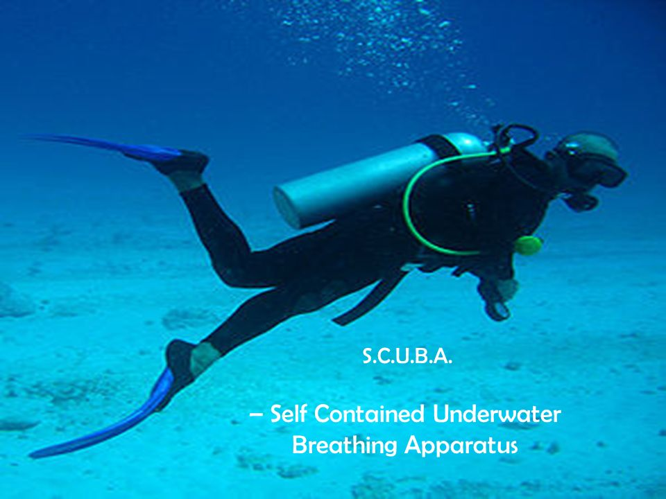 – Self Contained Underwater Breathing Apparatus