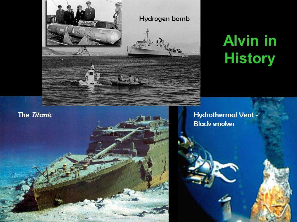 Alvin in History Hydrogen bomb The Titanic