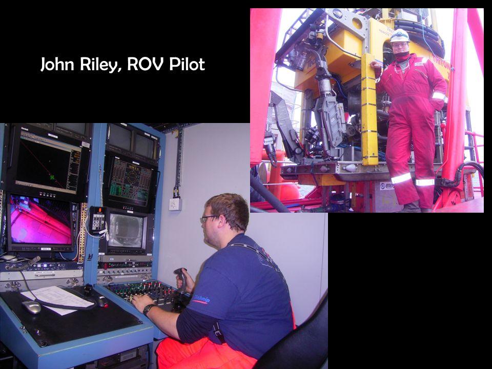 John Riley, ROV Pilot