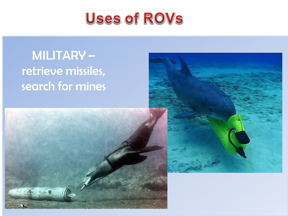 MILITARY – retrieve missiles, search for mines