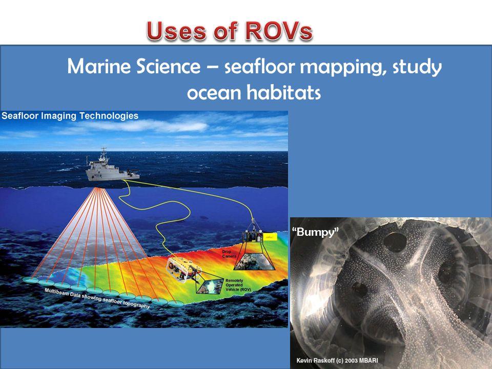 Marine Science – seafloor mapping, study ocean habitats