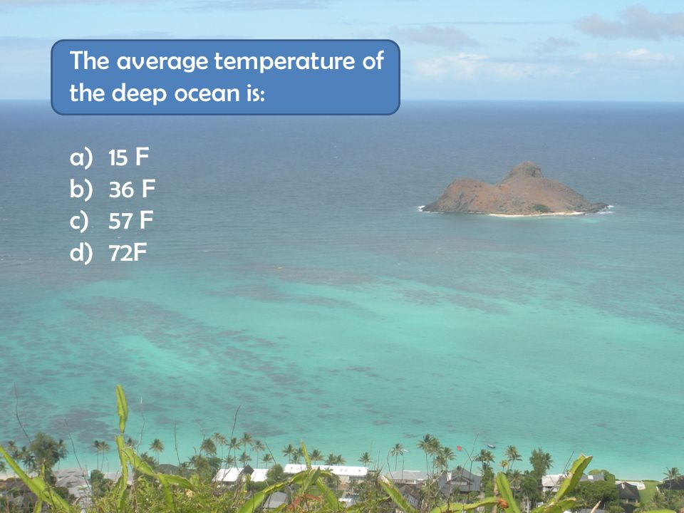 The average temperature of the deep ocean is: