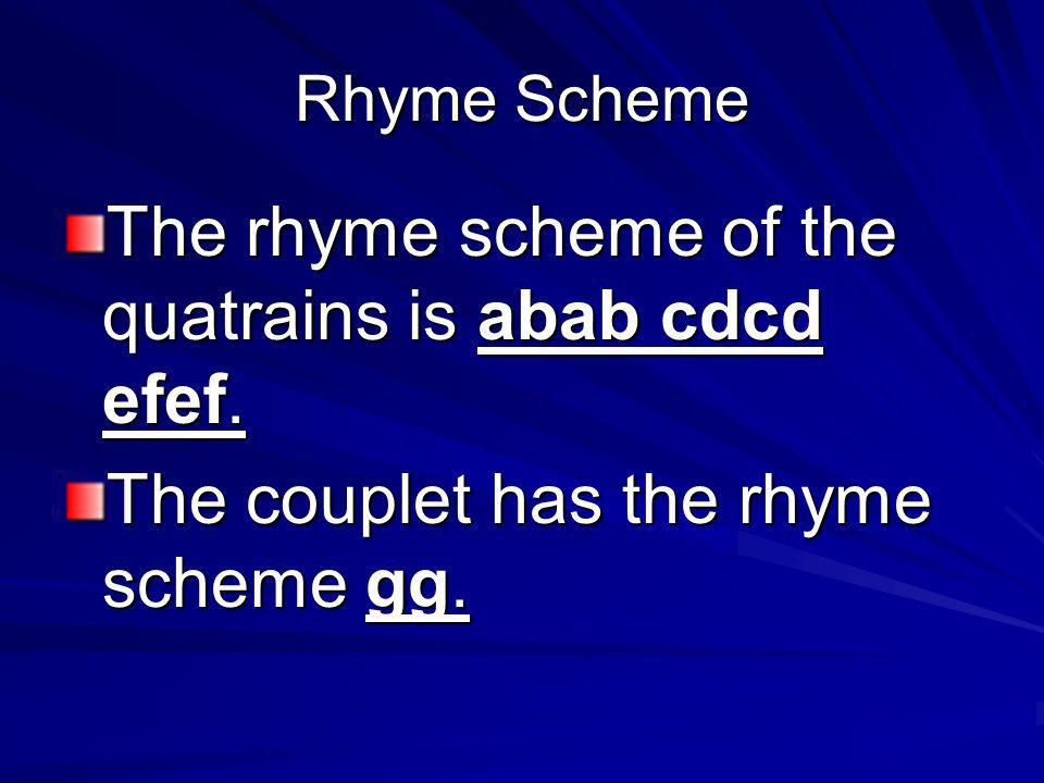 The rhyme scheme of the quatrains is abab cdcd efef.