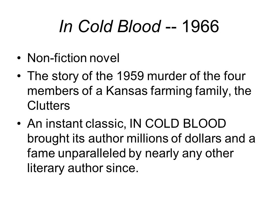 In Cold Blood -- 1966 Non-fiction novel