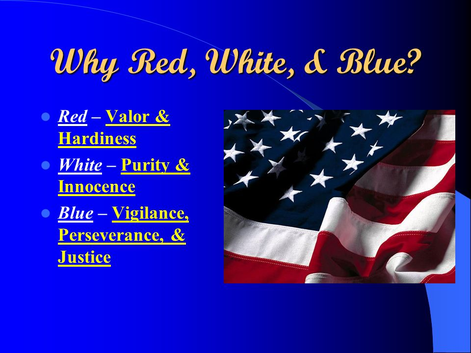 Why Red, White, & Blue Red – Valor & Hardiness