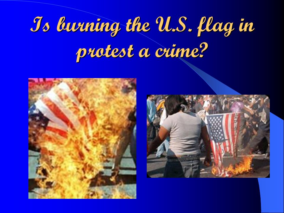 Is burning the U.S. flag in protest a crime