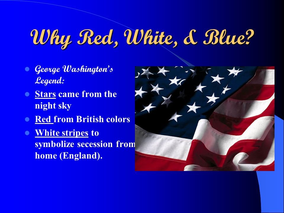 Why Red, White, & Blue George Washington's Legend: