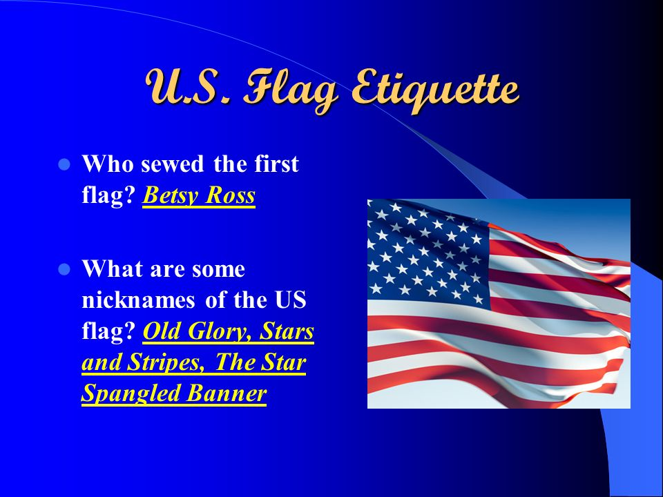 U.S. Flag Etiquette Who sewed the first flag Betsy Ross