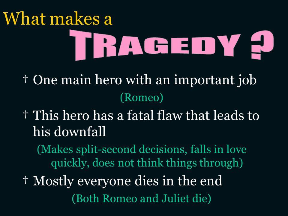 (Both Romeo and Juliet die)