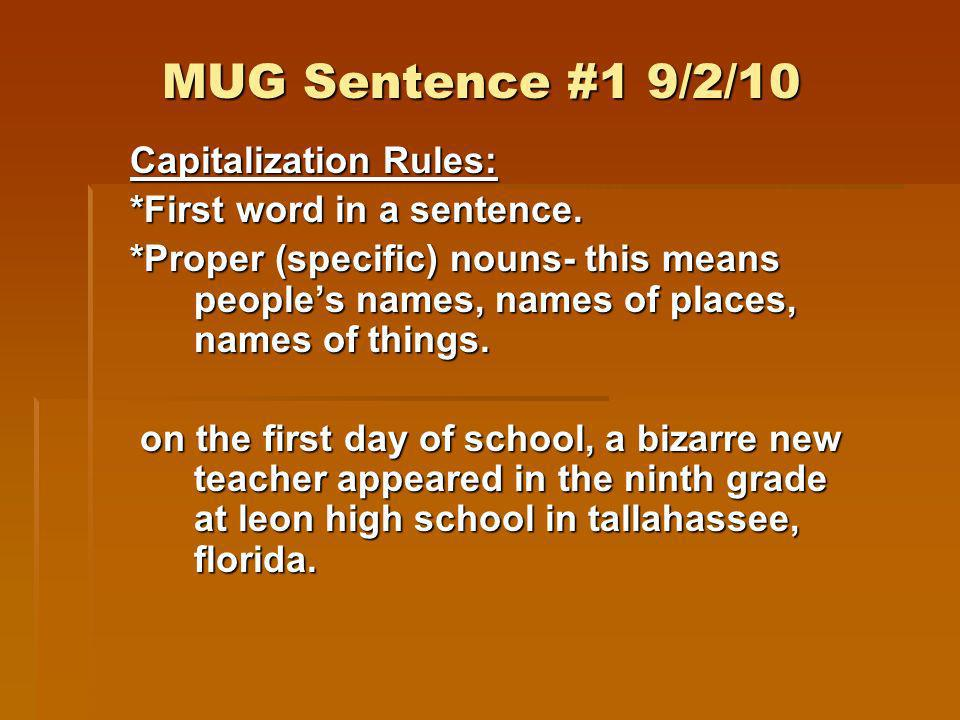 MUG Sentence #1 9/2/10 Capitalization Rules: