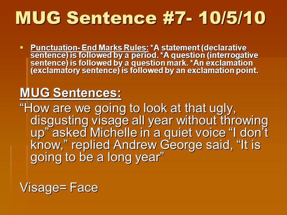 MUG Sentence #7- 10/5/10 MUG Sentences:
