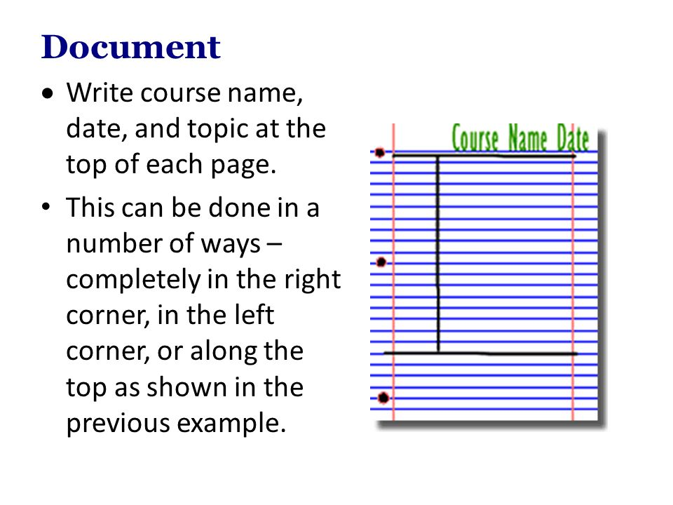Document Write course name, date, and topic at the top of each page.
