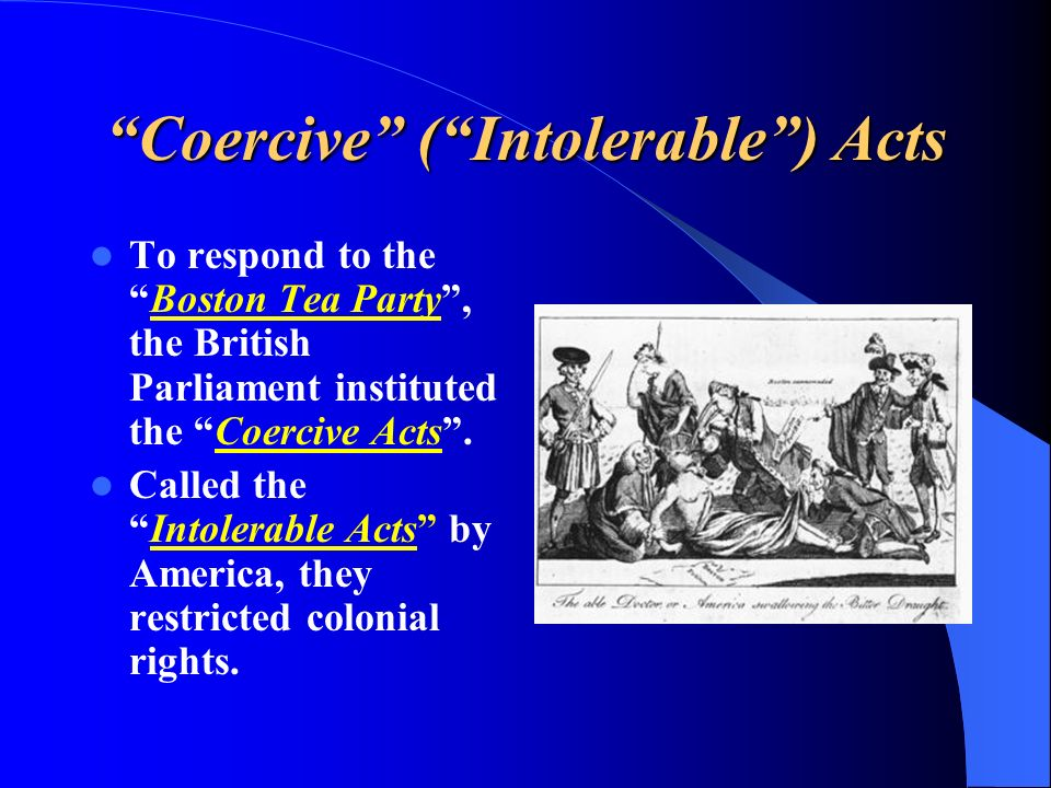 Coercive ( Intolerable ) Acts