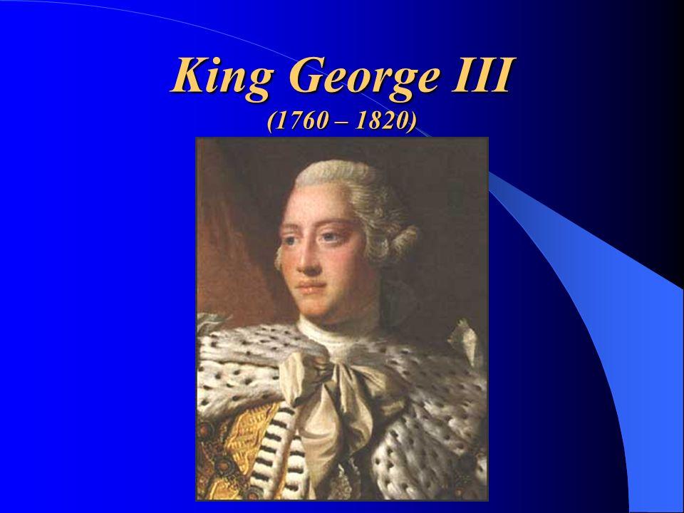 King George III (1760 – 1820)