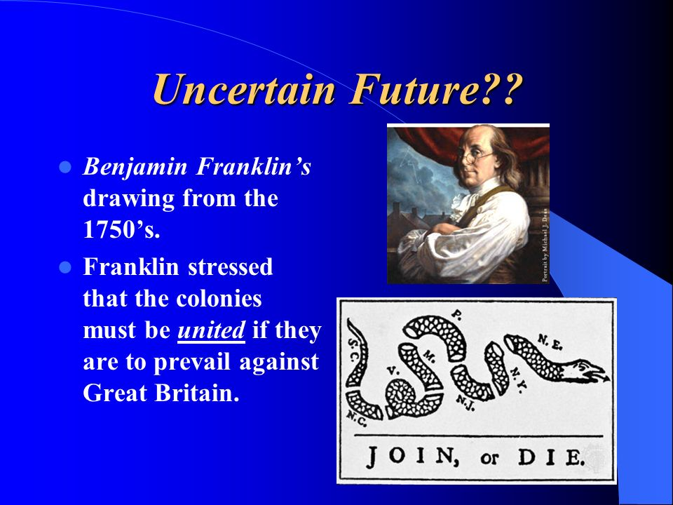 Uncertain Future Benjamin Franklin's drawing from the 1750's.