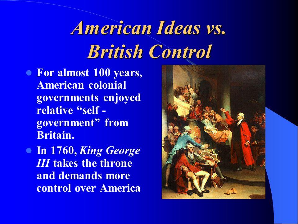 American Ideas vs. British Control