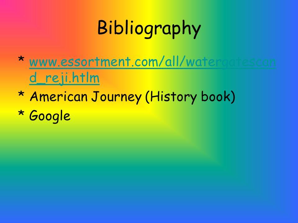 Bibliography www.essortment.com/all/watergatescand_reji.htlm