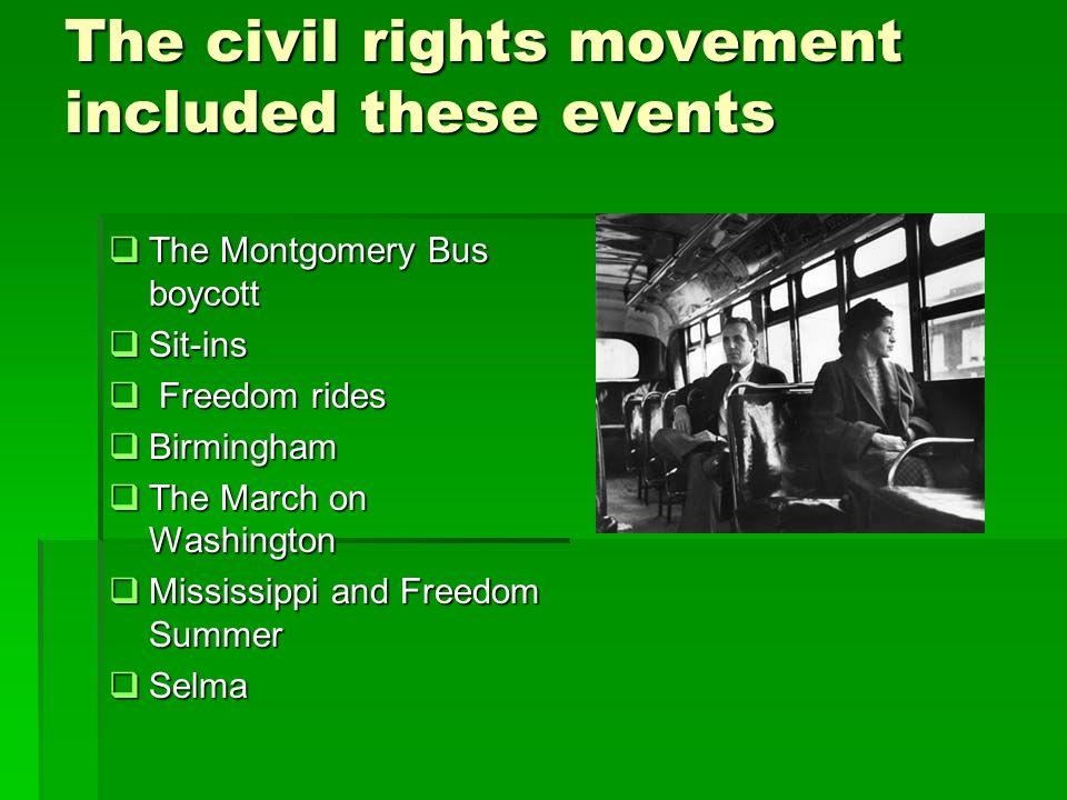 The civil rights movement included these events