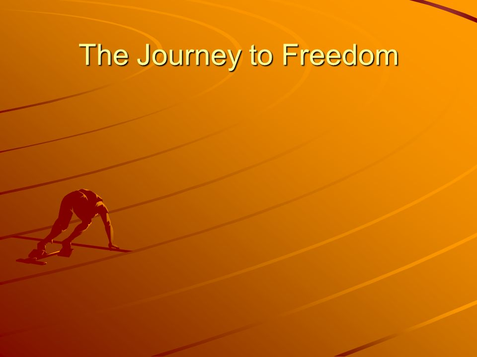 The Journey to Freedom