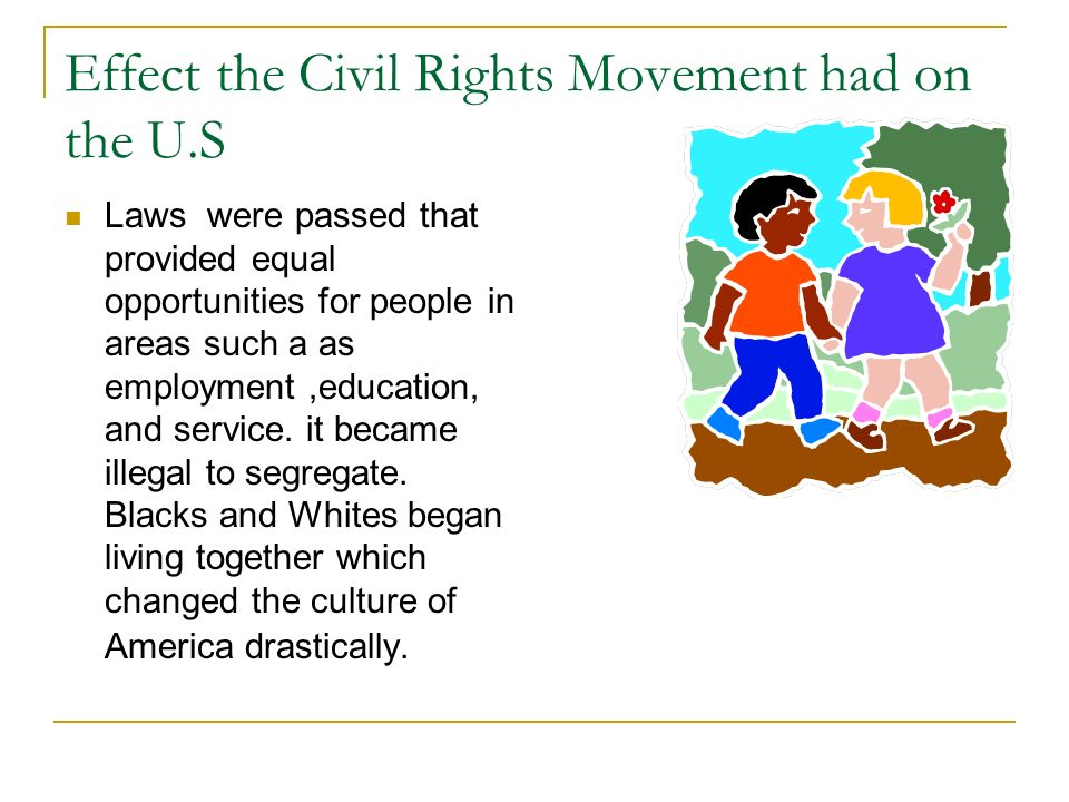 Effect the Civil Rights Movement had on the U.S