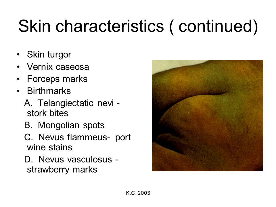 Skin characteristics ( continued)