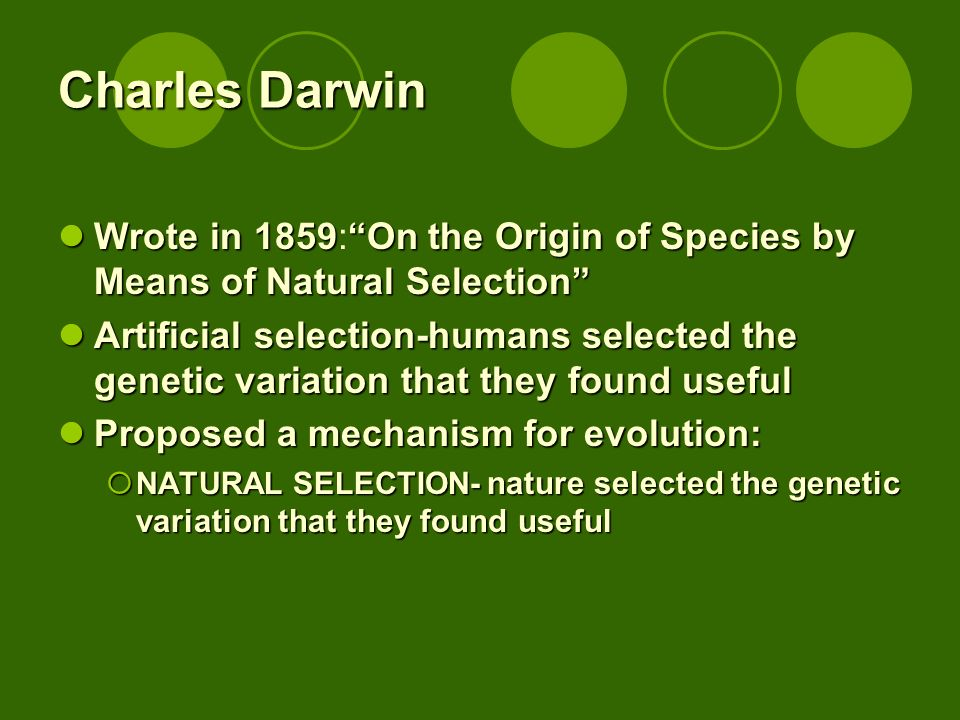 Charles Darwin Wrote in 1859: On the Origin of Species by Means of Natural Selection
