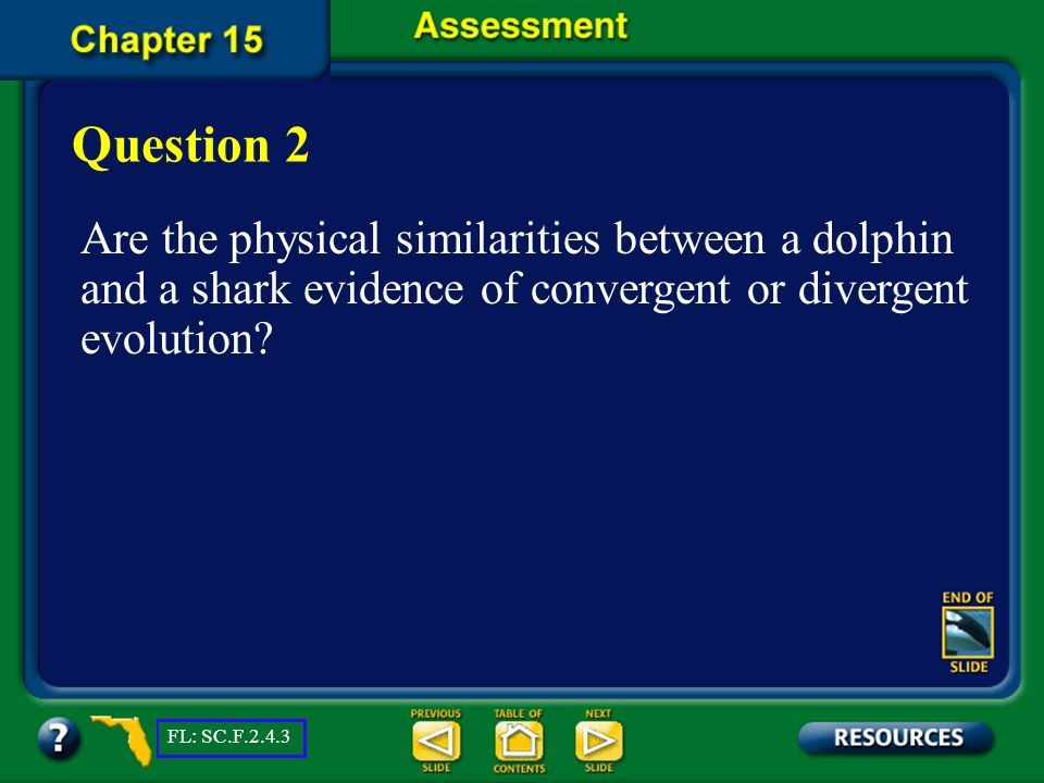 Question 2 Are the physical similarities between a dolphin and a shark evidence of convergent or divergent evolution