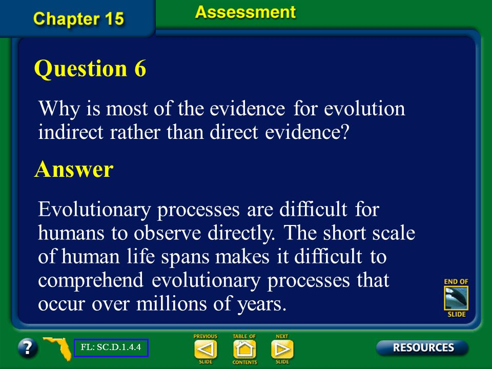 Question 6 Why is most of the evidence for evolution indirect rather than direct evidence Answer.