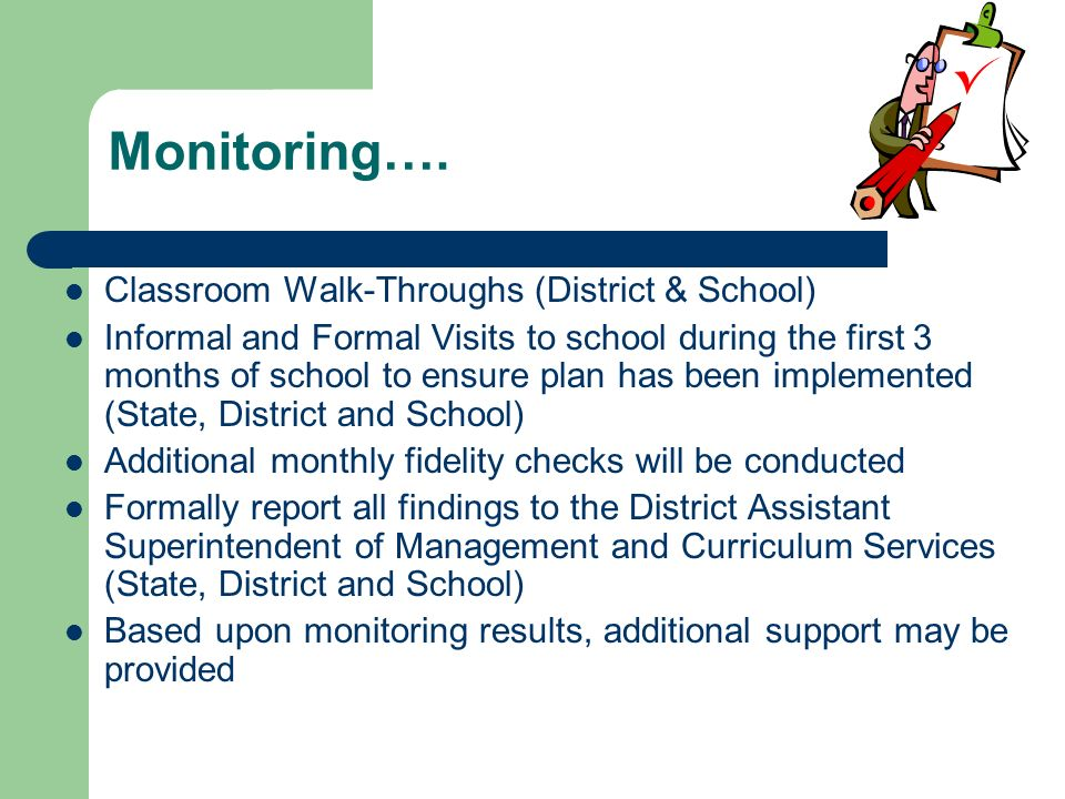 Monitoring…. Classroom Walk-Throughs (District & School)