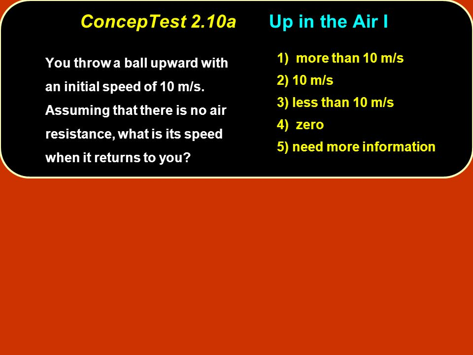 ConcepTest 2.10a Up in the Air I