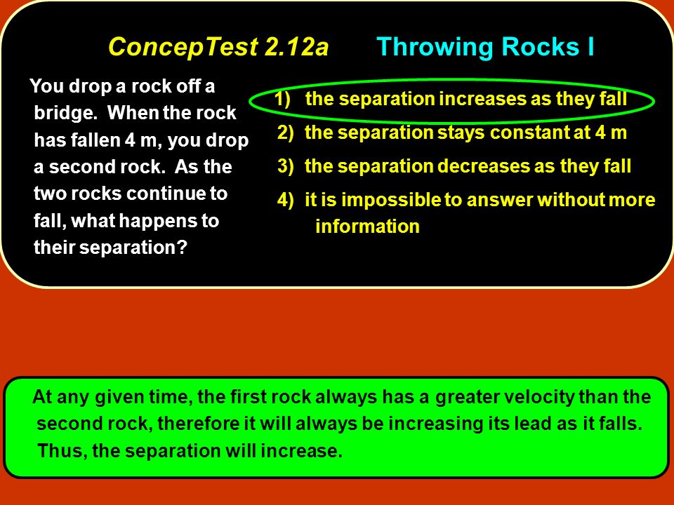 ConcepTest 2.12a Throwing Rocks I